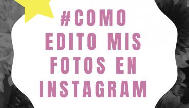 #COMO EDITO MIS FOTOS PARA INSTAGRAM